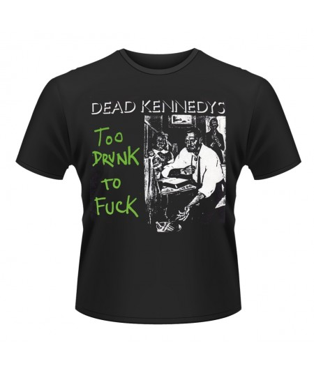 Tricou Unisex Dead Kennedys: Too Drunk To Fuck