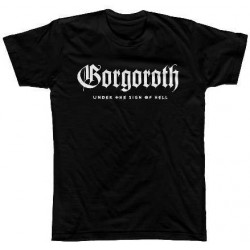 Tricou Gorgoroth: Under The Sign Of Hell (White Print)